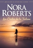 Nora Roberts - Les Etoiles de la Fortune Intégrale : Sasha ; Annika ; Riley.