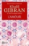 Khalil Gibran - Les petits livres de Khalil Gibran - L'Amour.