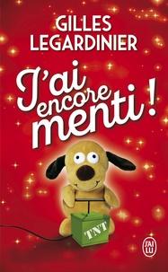 Gilles Legardinier - J'ai encore menti !.