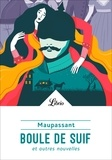 Guy de Maupassant - Boule de Suif - Et autres nouvelles.