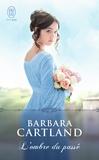 Barbara Cartland - L'ombre du passé.