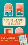 Eric de Kermel - Les orphelins de l'aurore.