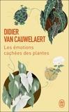 Didier Van Cauwelaert - Les émotions cachées des plantes.