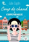 Julie Caplin - Coup de chaud à Copenhague.