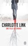 Charlotte Link - Une fille en cavale.