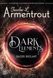 Jennifer L. Armentrout - Dark Elements Tome 1 : Baiser brûlant.