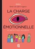 Emma - Un autre regard Tome 3 : La charge émotionnelle et autres trucs invisibles.