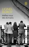 Lionel Duroy - Méfiez-vous des écrivains.