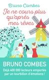 Bruno Combes - Je ne cours plus qu'après mes rêves.