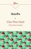 OuLiPo - Cher Père Noël - Vraies lettres inventées.