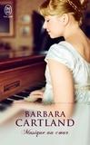 Barbara Cartland - Musique au coeur.