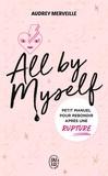 Audrey Merveille - All by myself... Petit manuel pour rebondir après une rupture.