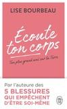 Lise Bourbeau - Ecoute ton corps - Ton plus grand ami sur la Terre.