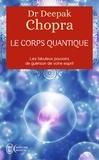 Deepak Chopra - Le corps quantique.