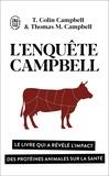T Colin Campbell et Thomas M Campbell - L'enquête Campbell - Le livre qui a révélé l'impact des protéines animales sur la santé.