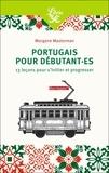 Morgane Masterman - Portugais pour débutant.es - 13 leçons pour s'initier et progresser.