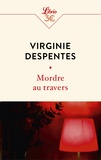Virginie Despentes - Mordre au travers.