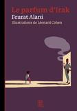 Feurat Alani - Le parfum d'Irak.