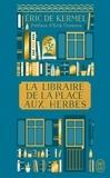 Eric de Kermel - La libraire de la place aux herbes.