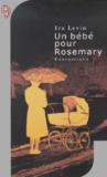 Un bébé pour Rosemary | Levin, Ira (1929-2007). Auteur