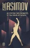 Isaac Asimov - Le cycle des robots Tome 6 : Les robots et l'empire.