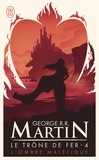 George R. R. Martin - Le trône de fer (A game of Thrones) Tome 4 : L'ombre maléfique.