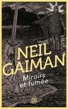Neil Gaiman - Miroirs et fumée.
