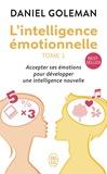 L'intelligence émotionnelle : accepter ses émotions pour développer une intelligence nouvelle / Daniel Goleman   Goleman, Daniel
