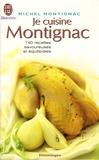 Michel Montignac - Je cuisine Montignac.