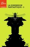 Barbara Sadoul - La dimension fantastique - Tome 3, Dix nouvelles de Flaubert à Jodorowsky.