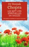 Deepak Chopra - Les sept lois spirituelles du succès.