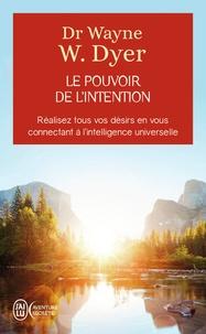Wayne-W Dyer - Le pouvoir de l'intention - Apprendre à co-créer le monde à votre façon.