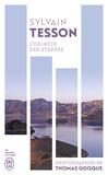 Tesson Sylvain - L'or noir des steppes - Voyages aux sources de l'énergie.