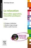 Dominique Servant - La relaxation - Nouvelles approches, nouvelles pratiques.