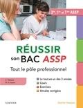 Sylvie Thérond et Marie-Dominique Asson - Réussir son Bac ASSP - Tout le pôle professionnel. Le tout-en-un des 3 années : Cours, Exercices, Annales corrigées, Epreuves orales.