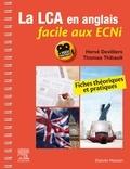 Hervé Devilliers et Thomas Thibault - La LCA en anglais facile aux ECNi - Fiches théoriques et pratiques.