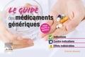 Roger Josi et Stéphane Cornec - Le guide des médicaments génériques - Indications, contre-indications, effets indésirables.
