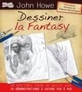 John Howe - Dessiner la fantasy.