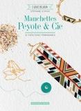 Stéphanie Le Roux - Manchettes Peyote & Cie - 10 créations féminissimes.