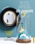 Samantha Milhet - Petits univers de papier - 10 créations mises sous cloche. Avec toutes les planches à découper et à monter à 3D.