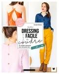 Annabel Bénilan - Mon dressing facile à coudre - 26 modèles intemporels pour votre garde-robe.