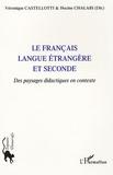 Véronique Castellotti et Hocine Chalabi - Le Français langue étrangère et seconde - Des paysages didactiques en contexte.
