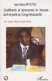 Jean-Alexis Mfoutou - Coréférents et synonymes du français écrit et parlé au Congo-Brazzaville - Ce que dire veut dire.