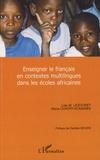 Marie Chatry-Komarek et Lise M. Lezouret - Enseigner le français en contexte multilingue dans les écoles africaines.