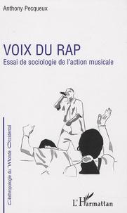 Anthony Pecqueux - Voix du rap - Essai de sociologie de l'action musicale.