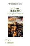 Pierre Dalens et Rose Dalens - L'unité de l'Eros - Regards sur l'analyse relationnelle de la vie amoureuse.
