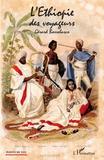 Gérard Bossolasco - L'Ethiopie des voyageurs.