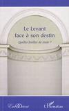 Jacques Fontaine et Fabrice Balanche - Le Levant face à son destin - Quelles feuilles de route ?.