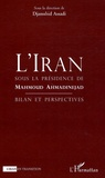 Djamshid Assadi - L'Iran sous la présidence de Mahmoud Ahmandinejad - Bilan perspectives.