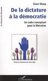 Gene Sharp - De la dictature à la démocratie - Un cadre conceptuel pour la libération.